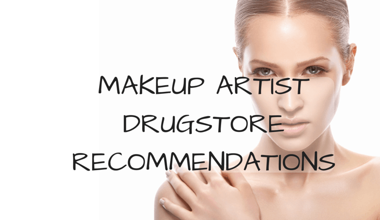 Makeup Artist Drugstore Recommendations