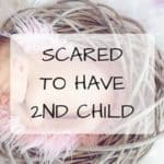 GP: Scared To Have A 2nd Child