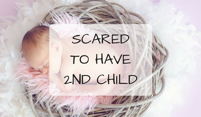 Why I'm Scared To Have A 2nd Child