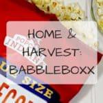 Home & Harvest: Babbleboxx