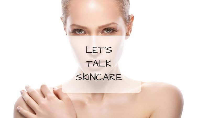 Let's Talk Skincare