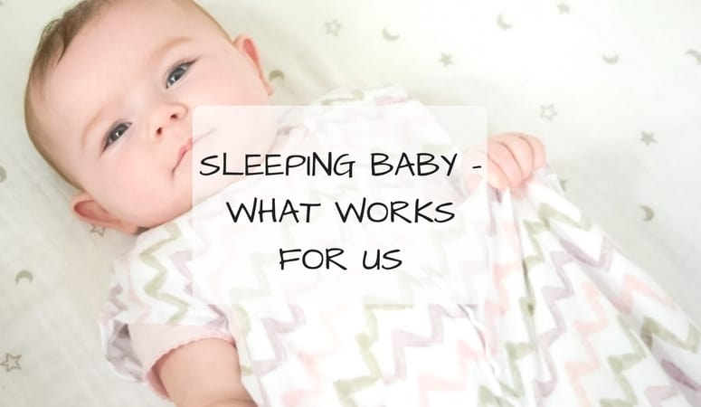 Sleeping Baby – What Works For Us