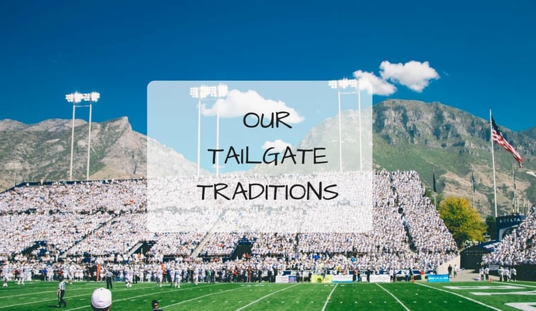 Our Tailgate Traditions