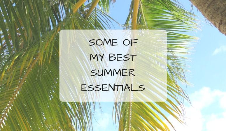 Some Of My Best Summer Essentials