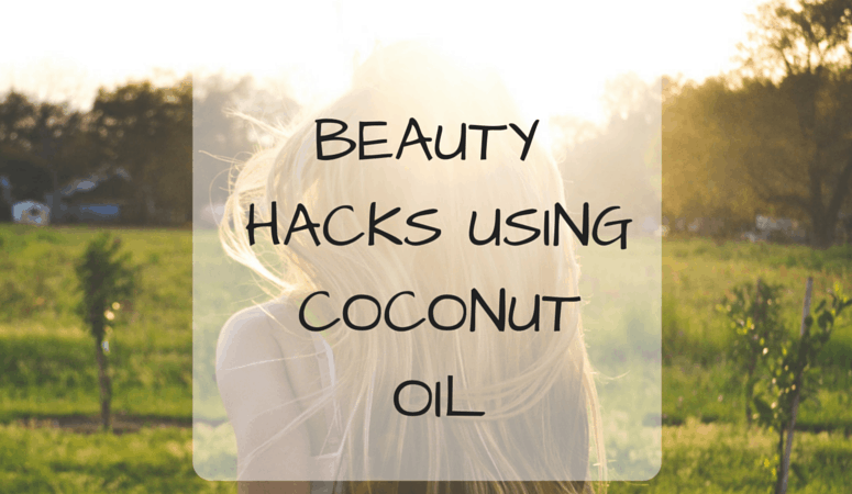 Beauty Hacks Using Coconut Oil