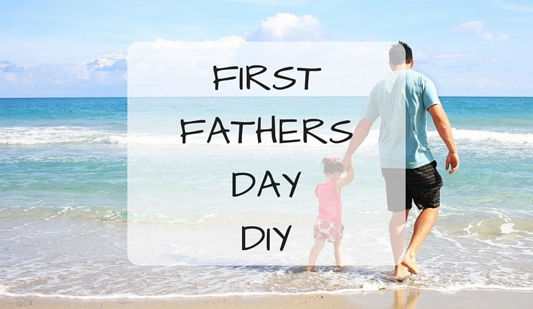 First Father's Day DIY