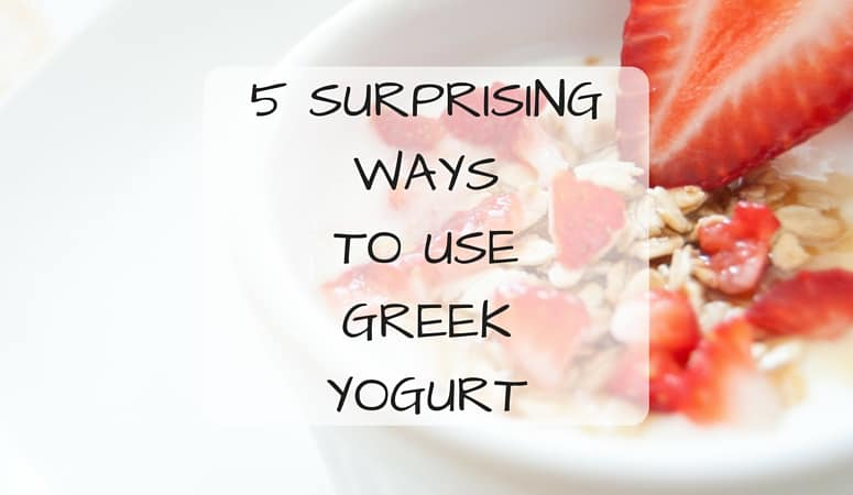 5 SURPRISING WAYS TO USE GREEK YOGURT