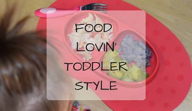 Food Lovin' Toddler Style