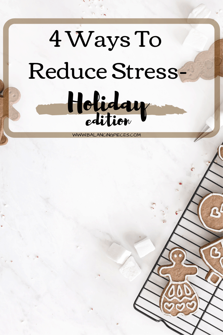 4 ways to reduce stress holidays