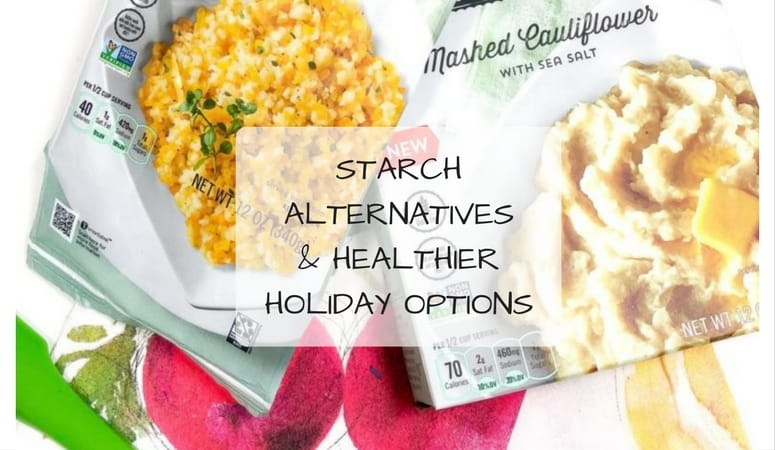 Starch Alternatives & Healthier Holiday Options
