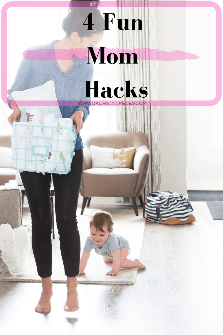 4 Fun Mom Hacks!