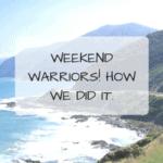 Weekend Warriors! How We Did It.