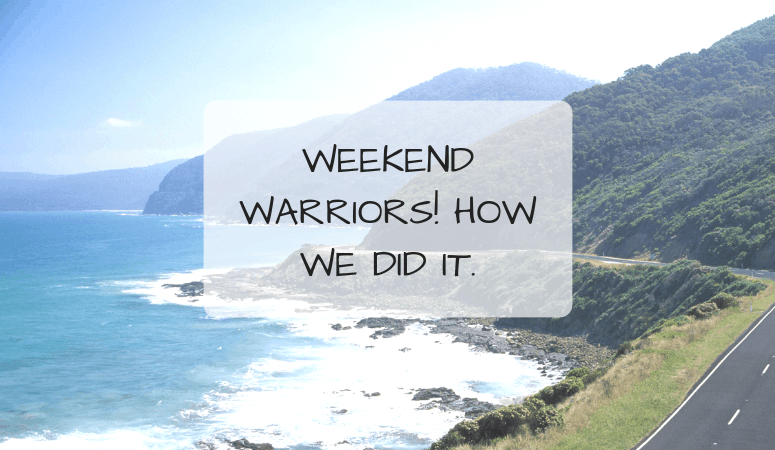Weekend Warriors! How We Did It.