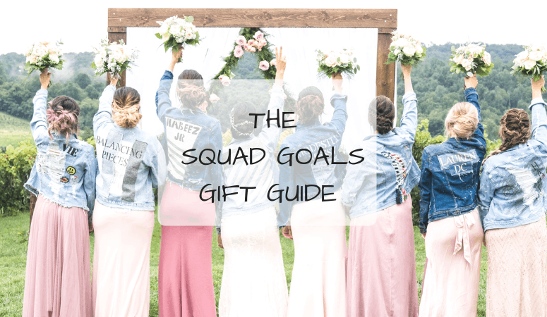 The Squad Goals Gift Guide