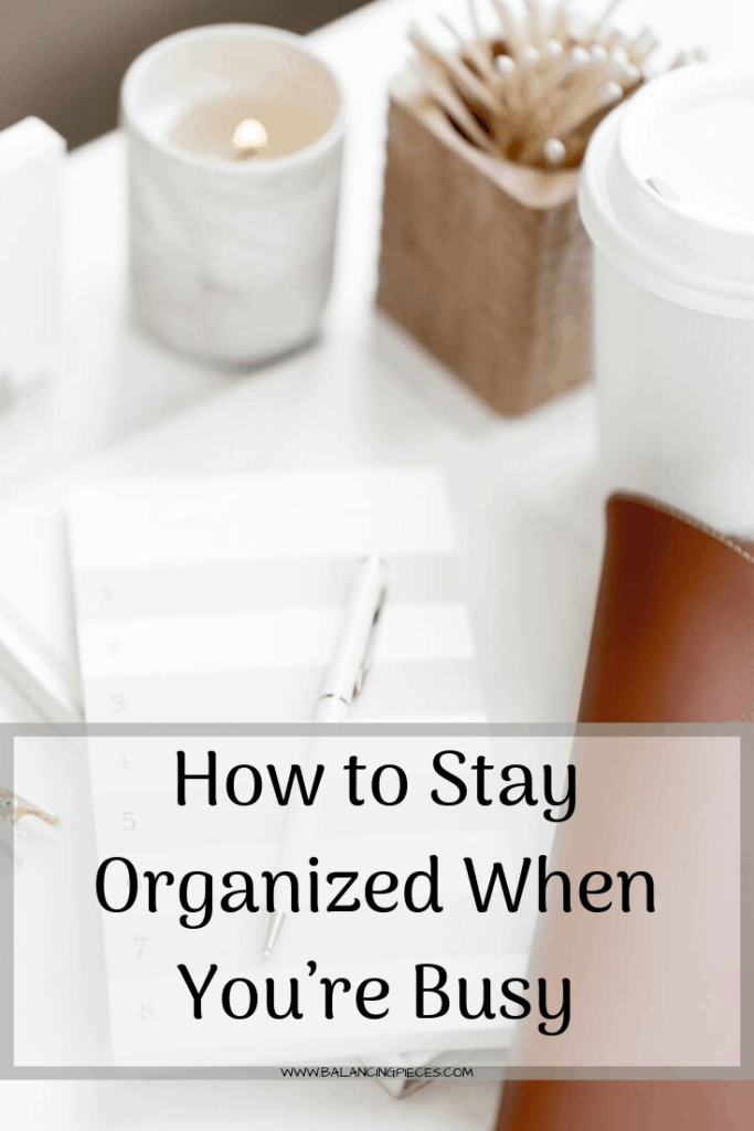 How to Stay Organized When You're Busy