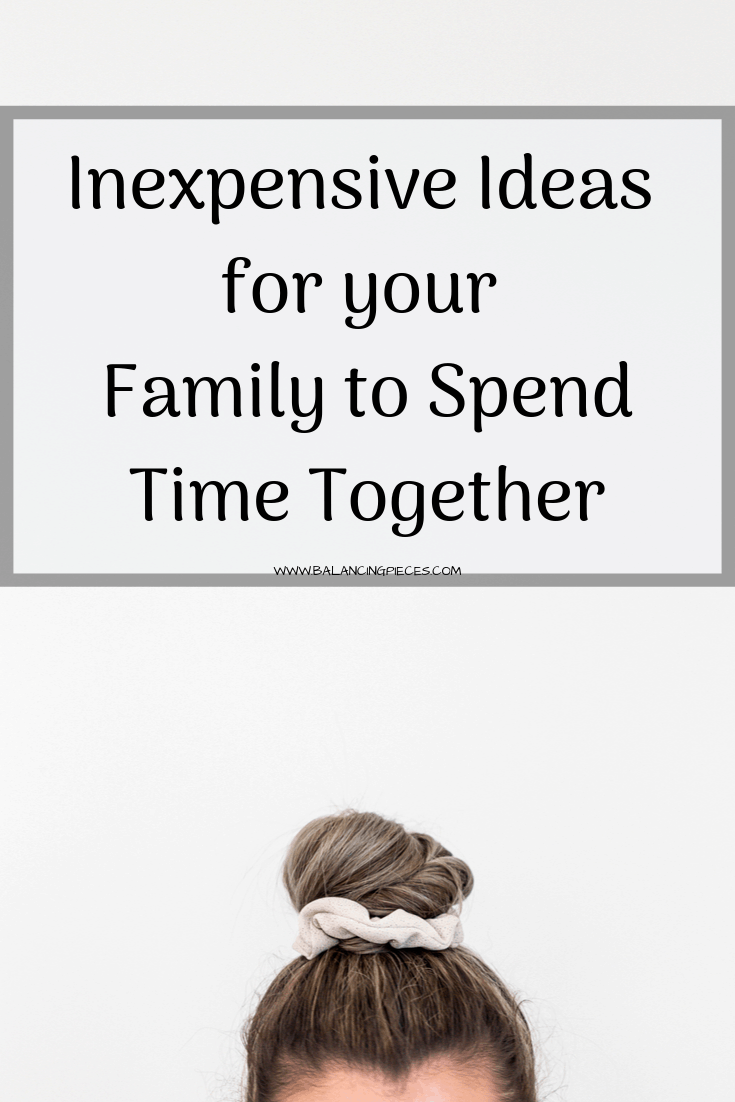 Inexpensive Ideas for your Family to Spend Time Together