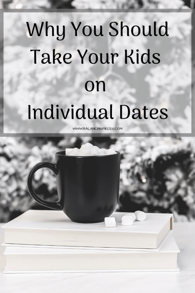 Why You Should Take Your Kids on Individual Dates