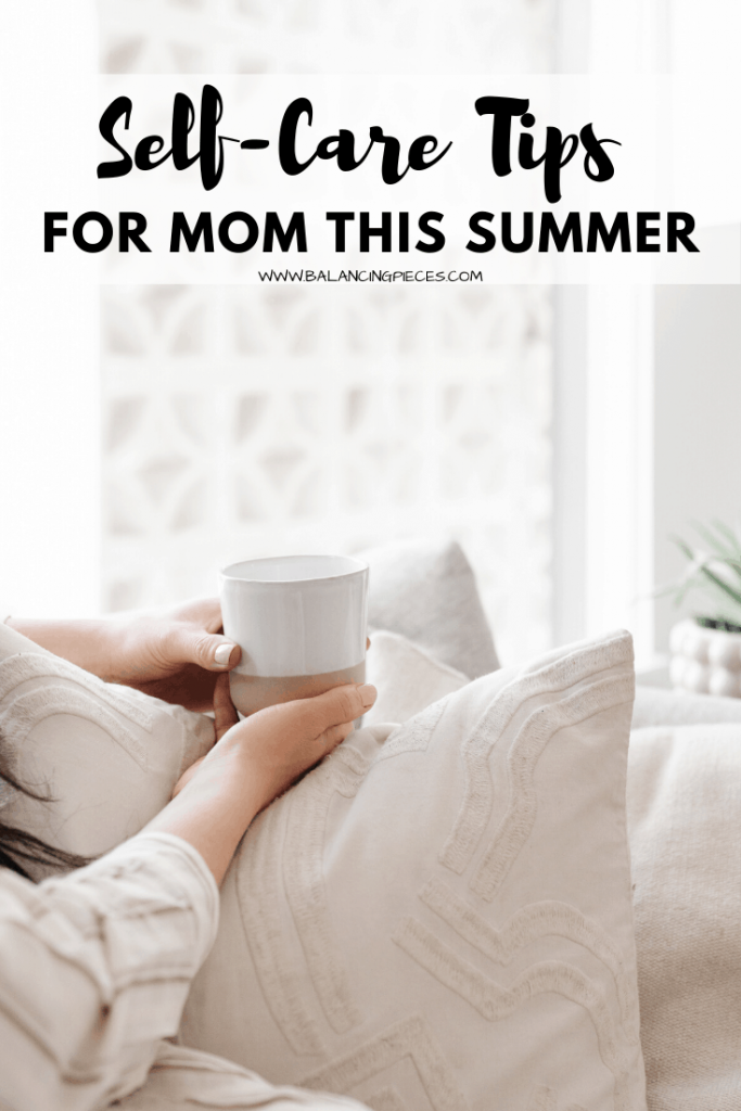 Self-Care Tips for Mom this Summer