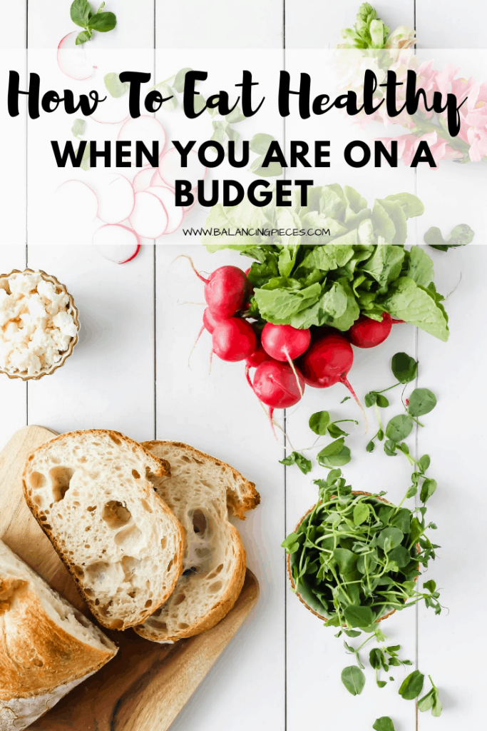 How To Eat Healthy When You Are On A Budget